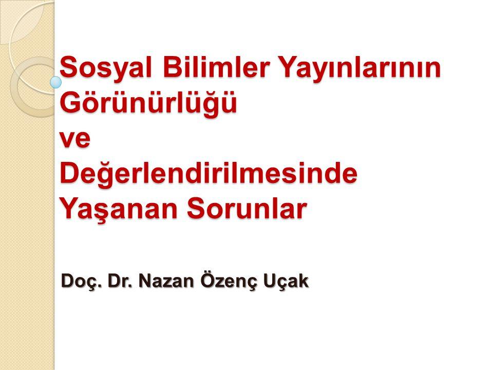 Sosyal Bilimler Yayınlarının Görünürlüğü ve Değerlendirilmesinde Yaşanan Sorunlar Doç.
