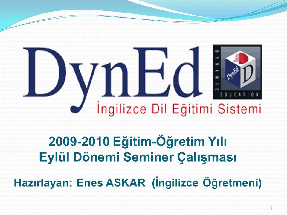 1 2009-2010 Eğitim-Öğretim Yılı Eylül Dönemi Seminer Çalışması Hazırlayan: Enes ASKAR (İngilizce Öğretmeni)