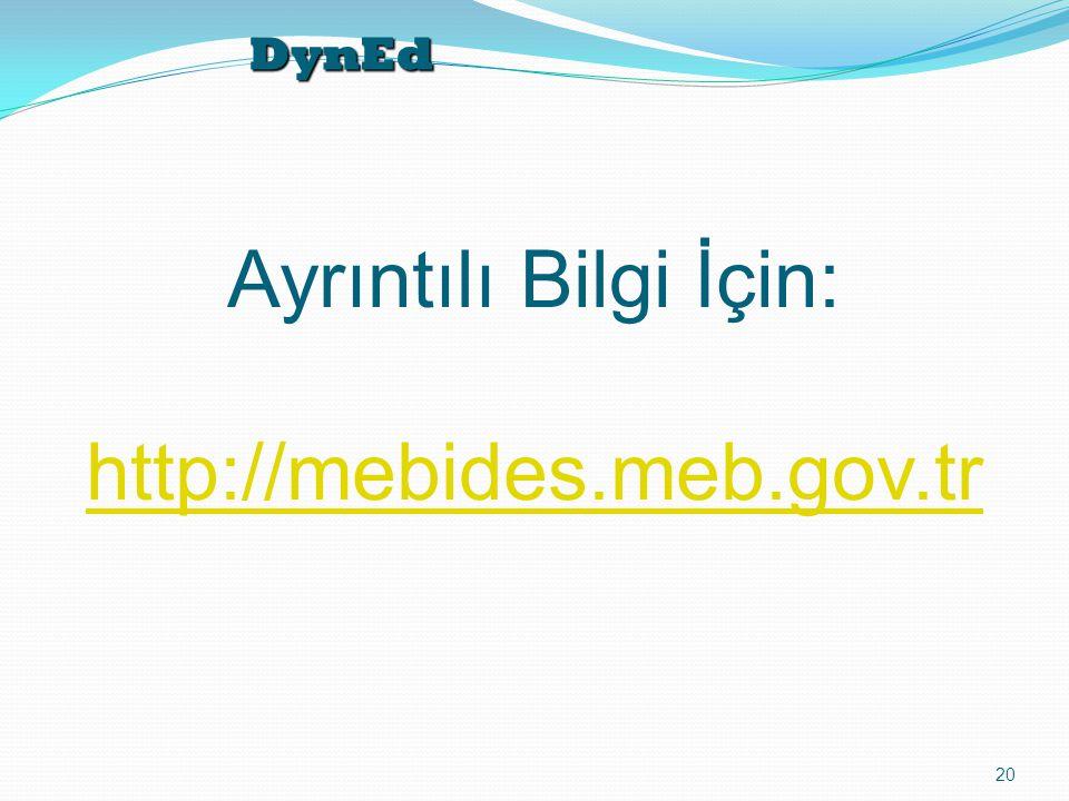 DynEd 20 Ayrıntılı Bilgi İçin: http://mebides.meb.gov.tr