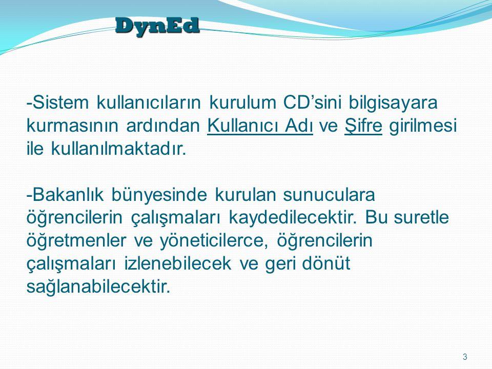 DynEd 3 -Sistem kullanıcıların kurulum CD'sini bilgisayara kurmasının ardından Kullanıcı Adı ve Şifre girilmesi ile kullanılmaktadır. -Bakanlık bünyes