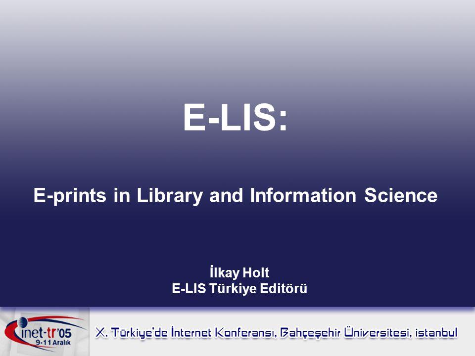 Kendi kendine arşivleme bilgisi Araçlar E-LIS hakkında Hizmetler Sorgulama Tam metin tarama Sayaç