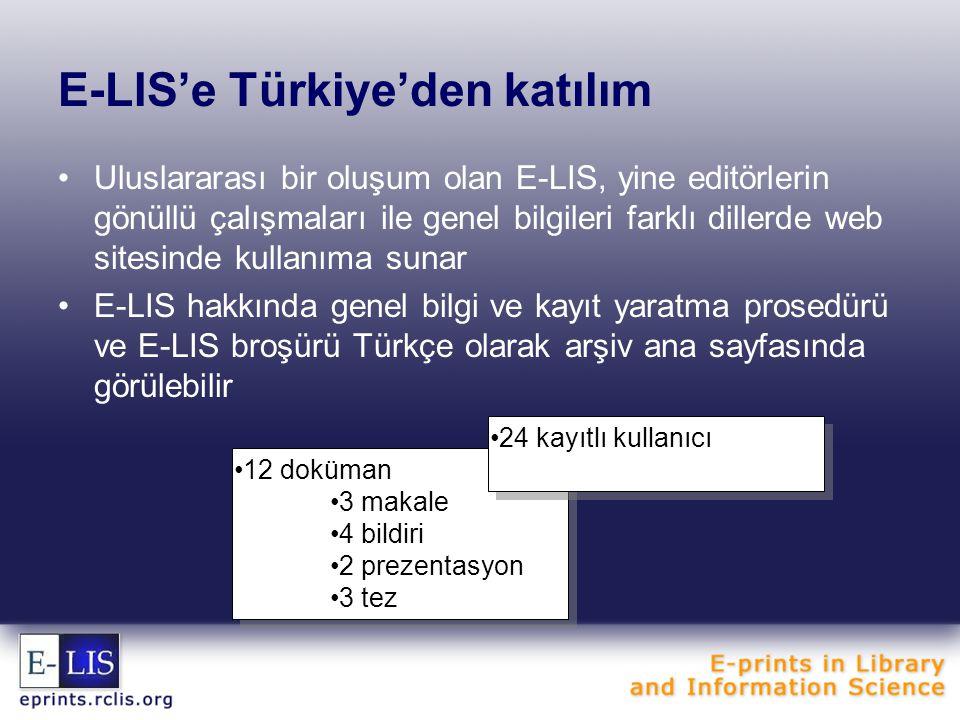 E-LIS'e Türkiye'den katılım Uluslararası bir oluşum olan E-LIS, yine editörlerin gönüllü çalışmaları ile genel bilgileri farklı dillerde web sitesinde
