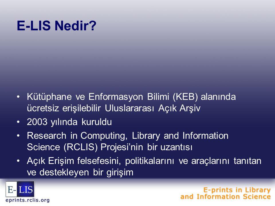 E-LIS Nedir? Kütüphane ve Enformasyon Bilimi (KEB) alanında ücretsiz erişilebilir Uluslararası Açık Arşiv 2003 yılında kuruldu Research in Computing,