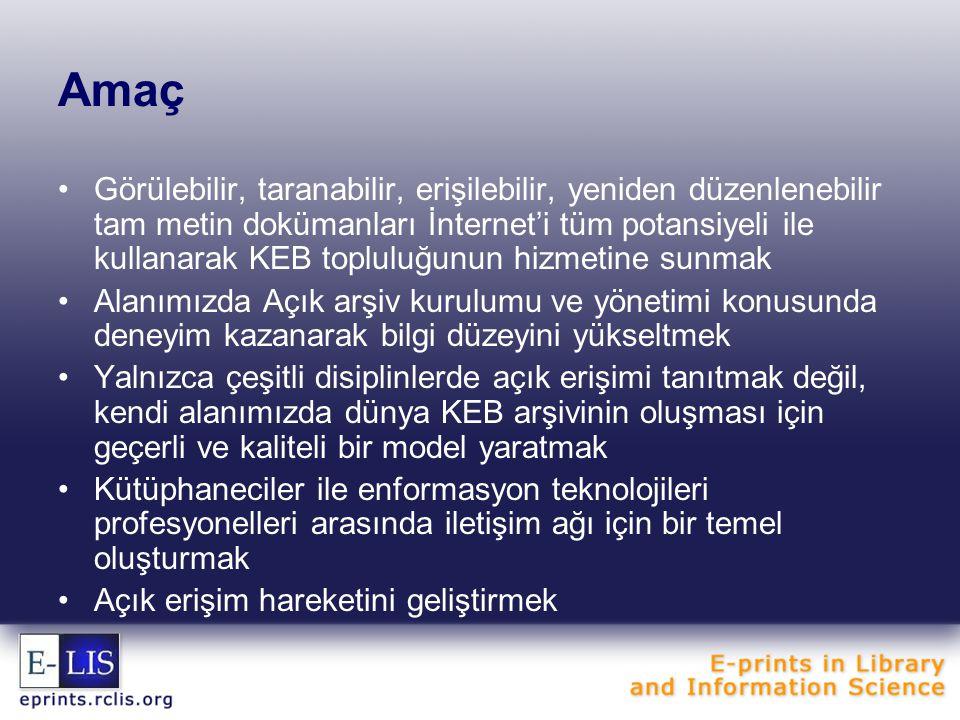 E-LIS'e Türkiye'den katılım Uluslararası bir oluşum olan E-LIS, yine editörlerin gönüllü çalışmaları ile genel bilgileri farklı dillerde web sitesinde kullanıma sunar E-LIS hakkında genel bilgi ve kayıt yaratma prosedürü ve E-LIS broşürü Türkçe olarak arşiv ana sayfasında görülebilir 12 doküman 3 makale 4 bildiri 2 prezentasyon 3 tez 12 doküman 3 makale 4 bildiri 2 prezentasyon 3 tez 24 kayıtlı kullanıcı