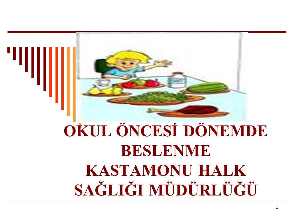 AMAÇ :  Okul öncesi dönemde beslenme konusunda bilgi ve tutum kazandırmak. 2
