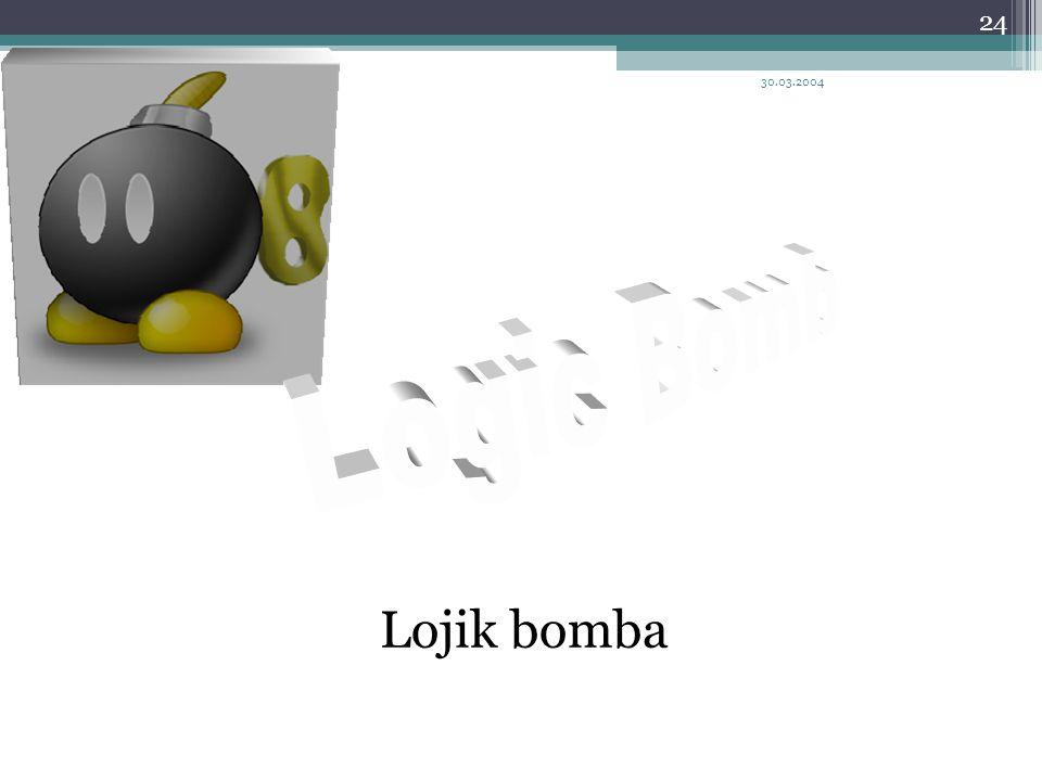 30.03.2004 24 Lojik bomba