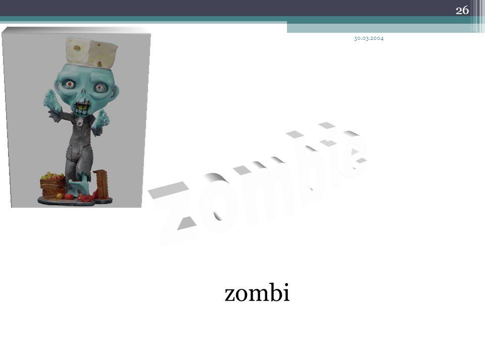 30.03.2004 26 zombi