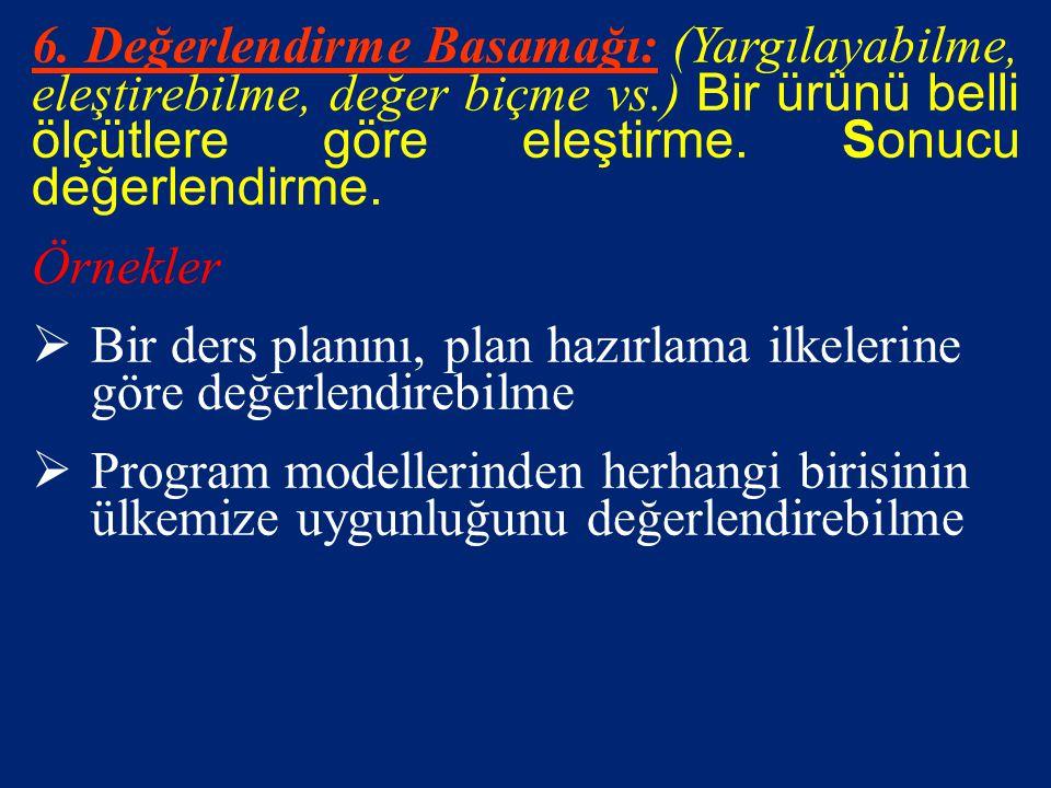 5. Sentez ( Yaratma ) Basamağı: (geliştirebilme,, önerebilme, düzenleyebilme vs.) Bu düzeyde birey özgün ve yeni bir ürün ortaya koyar. Ögeler arasınd