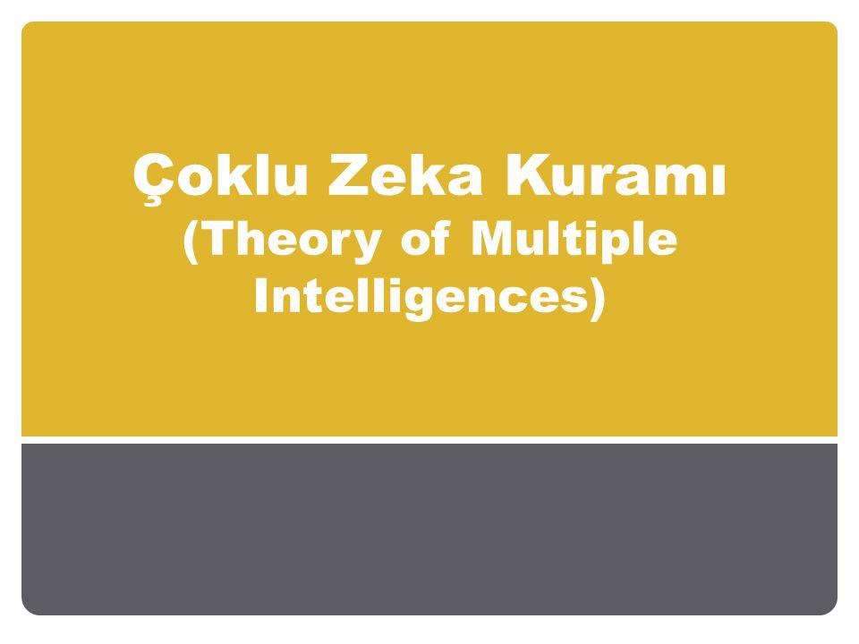 Çoklu Zeka Kuramı (Theory of Multiple Intelligences)