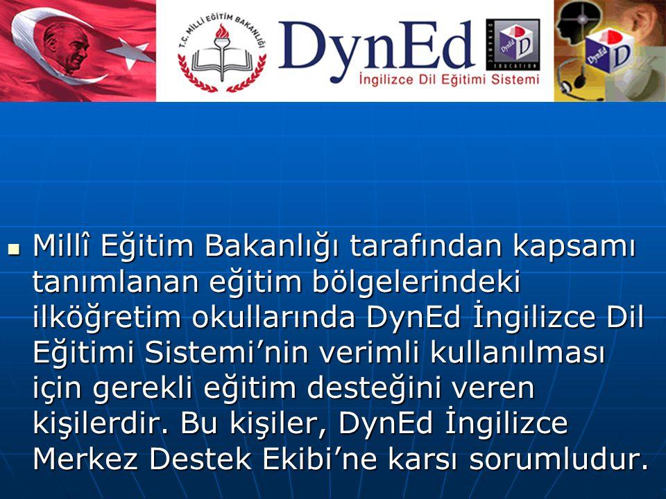 DynEd İngilizce Bölge Temsilcileri: Millî Eğitim Bakanlığı tarafından kapsamı tanımlanan eğitim bölgelerindeki ilköğretim okullarında DynEd İngilizce