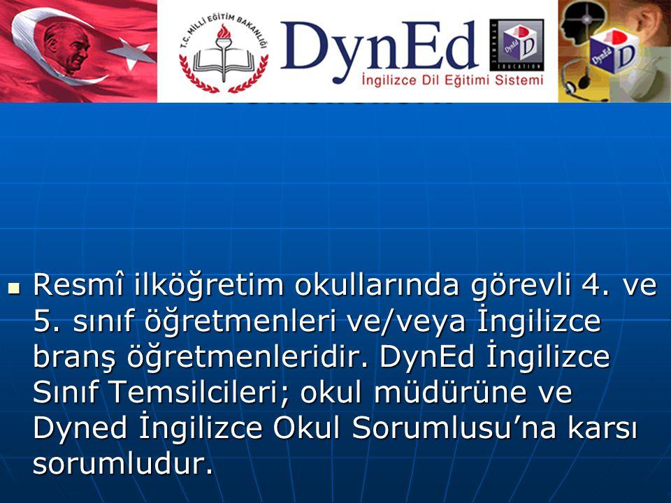 DynEd ngilizce Sınıf Temsilcileri: Resmî ilköğretim okullarında görevli 4. ve 5. sınıf öğretmenleri ve/veya İngilizce branş öğretmenleridir. DynEd İng