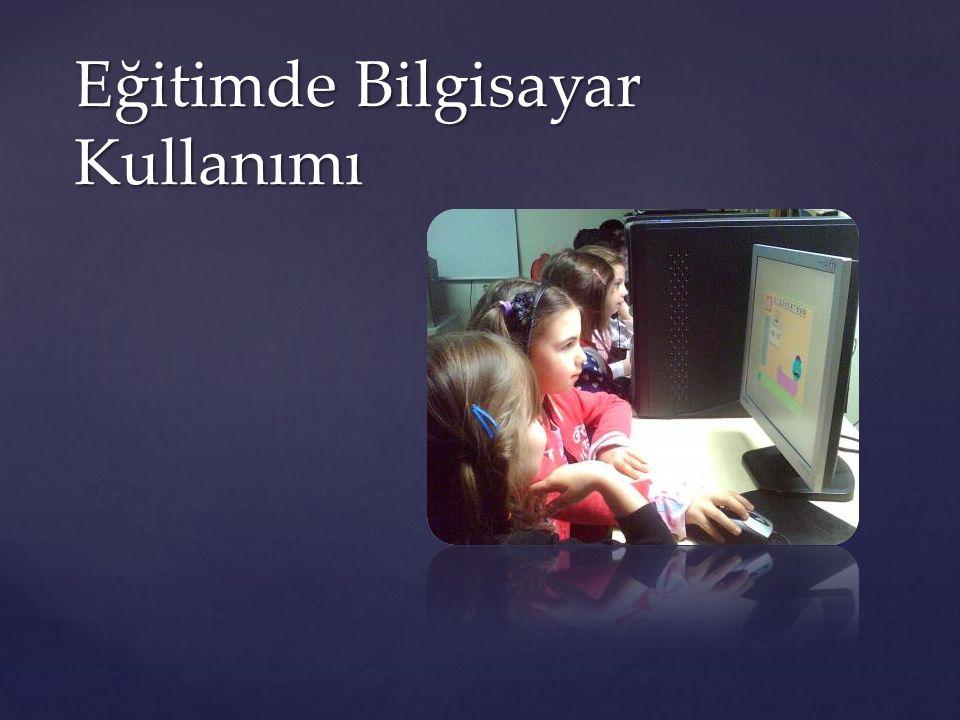 Öğretmene Yardımcı Araç olarak Bilgisayar  Günlük, yıllık ve ünite planı hazırlama  Ders materyali geliştirme  Arşivleme  Internet üzerinden gelişmelerin takibi  Araştırma yapma Kelime işlemci, tablolama, çizim, grafik ve sunu programları, veritabanları