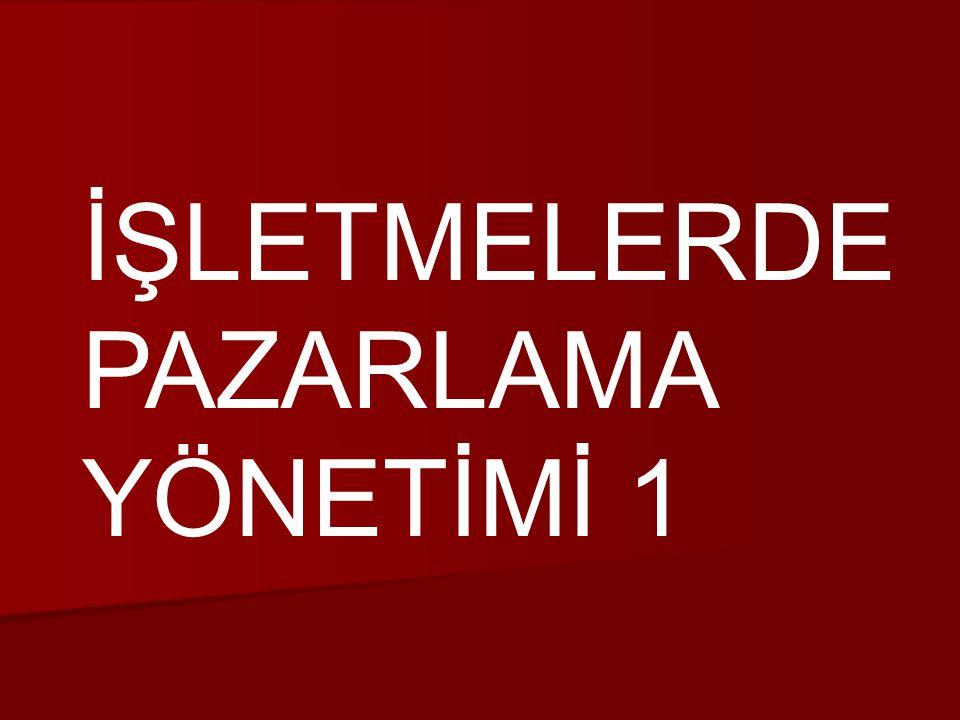 İŞLETMELERDE PAZARLAMA YÖNETİMİ 1