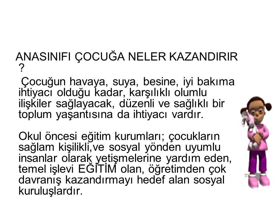 ANASINIFI ÇOCUĞA NELER KAZANDIRIR .