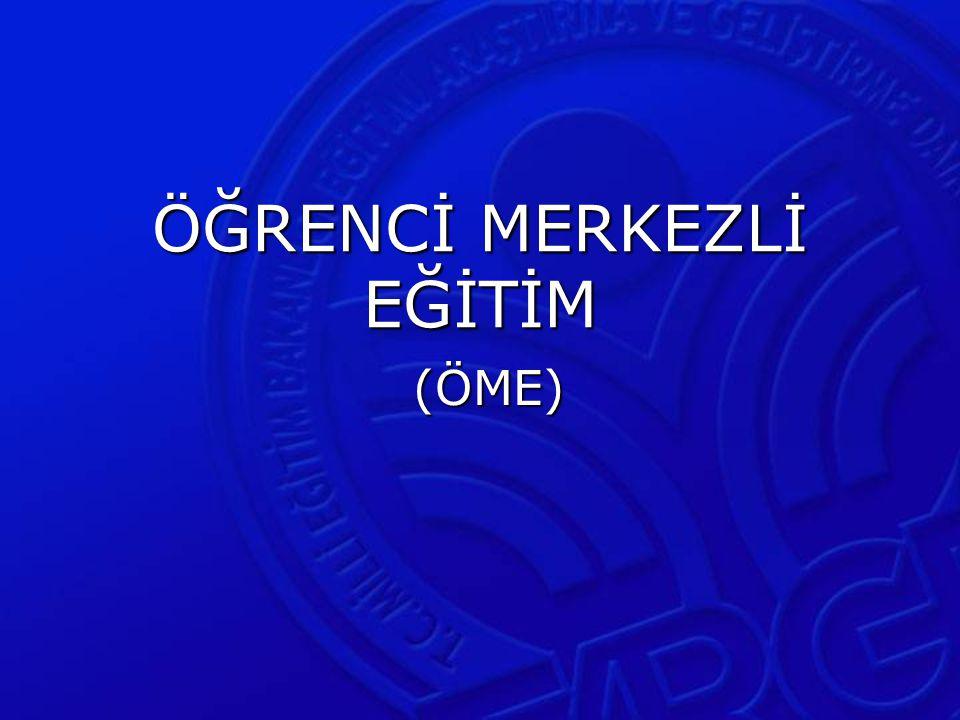 ÖĞRENCİ MERKEZLİ EĞİTİM (ÖME) (ÖME)