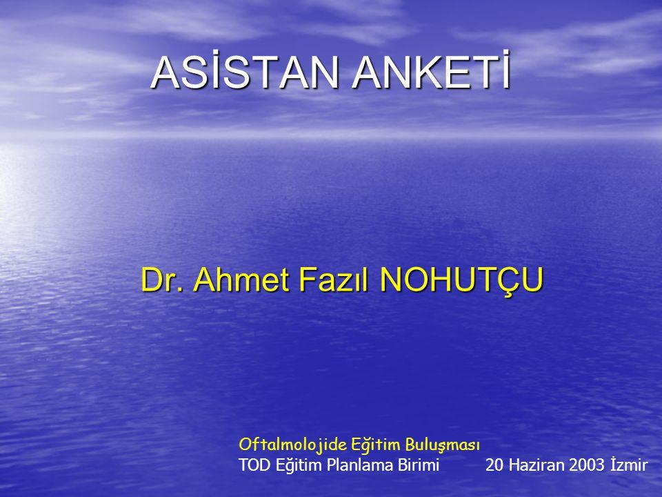 ASİSTAN ANKETİ Dr.