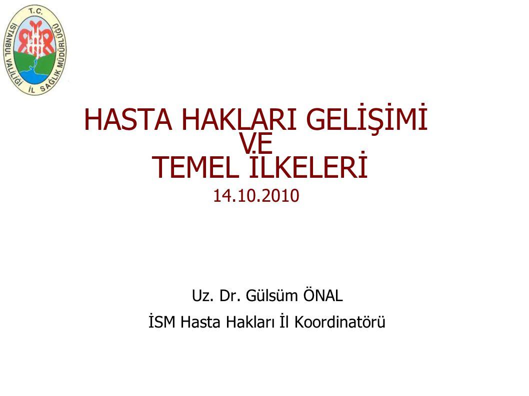 Öğrenim Hedefleri Hasta Hakları Tanımı Dünyada ve Türkiye de Gelişimi Öğeleri ve Temel İlkeleri İl Koordinasyonu Çalışmaları