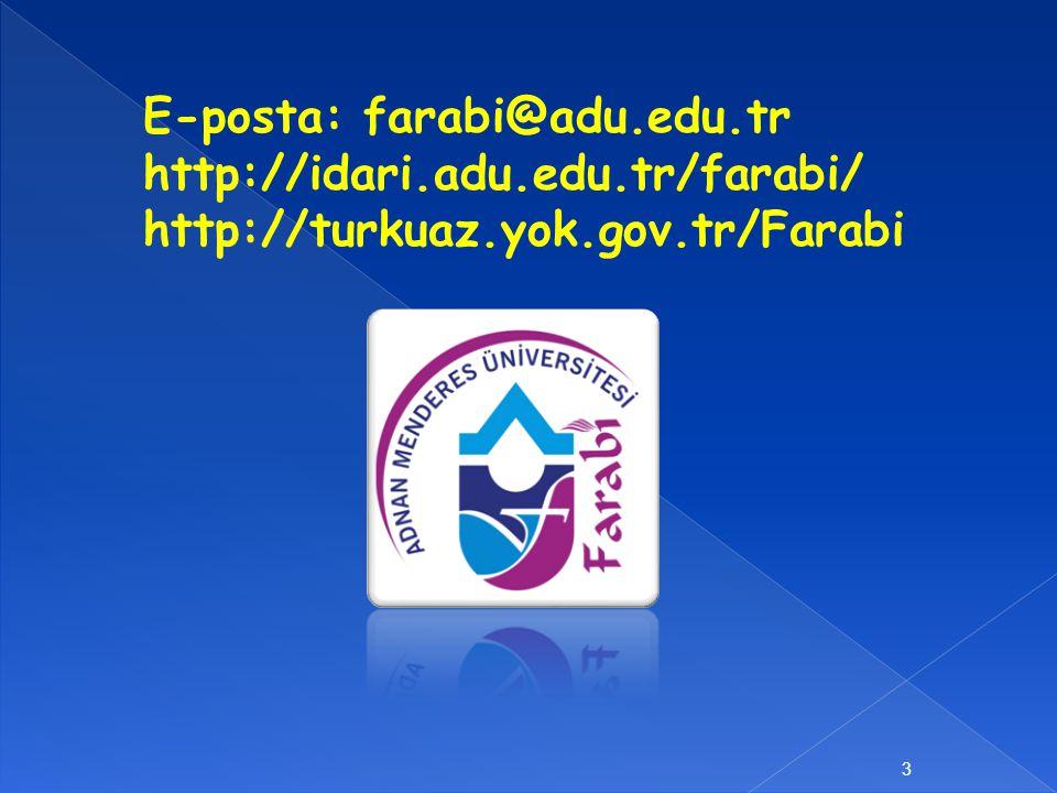 E-posta: farabi@adu.edu.tr http://idari.adu.edu.tr/farabi/ http://turkuaz.yok.gov.tr/Farabi 3