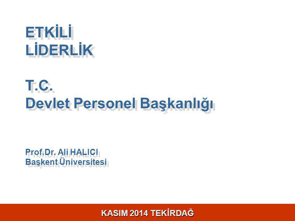 KASIM 2014 TEKİRDAĞ ETKİLİ LİDERLİK T.C. Devlet Personel Başkanlığı Prof.Dr.