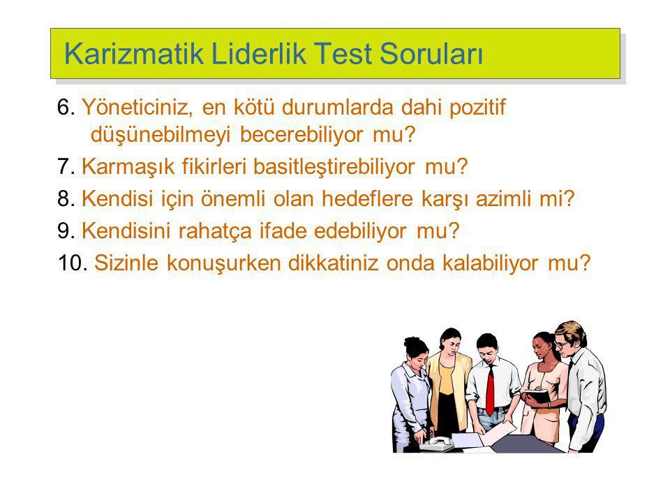 Karizmatik Liderlik Test Soruları 6.
