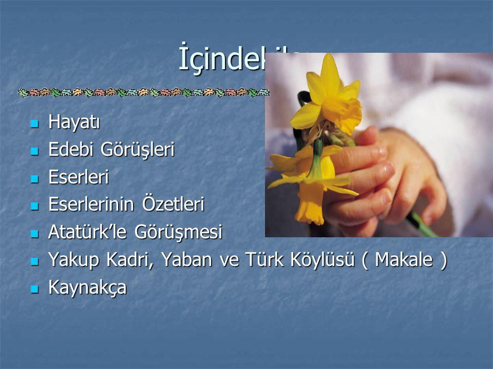 Yakup Kadri, Yaban ve Türk Köylüsü ( Makale ) [Devam] Yakup Kadri Karaosmanoğlu'nun romanlarından biri de Yaban dır.