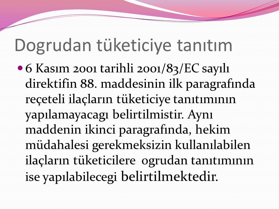 Dogrudan tüketiciye tanıtım 6 Kasım 2001 tarihli 2001/83/EC sayılı direktifin 88.