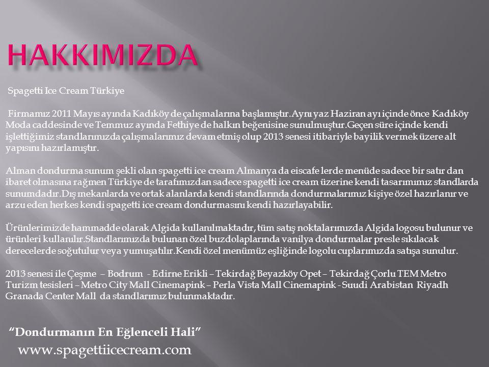 www.spagettiicecream.com Spagetti Ice Cream Türkiye Firmamız 2011 Mayıs ayında Kadıköy de çalışmalarına başlamıştır.Aynı yaz Haziran ayı içinde önce K
