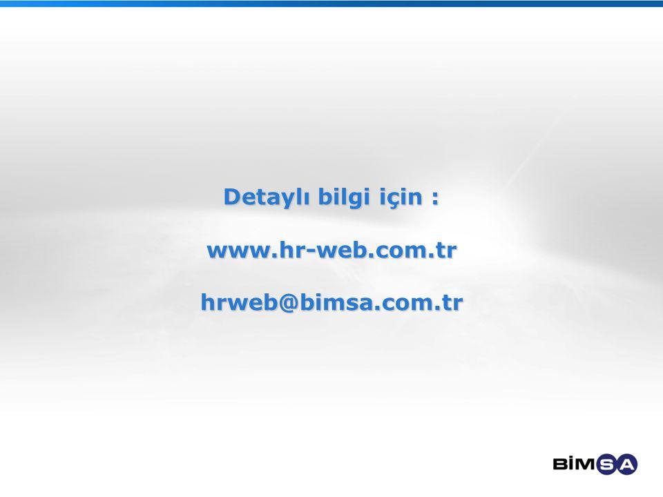 Detaylı bilgi için : www.hr-web.com.trhrweb@bimsa.com.tr