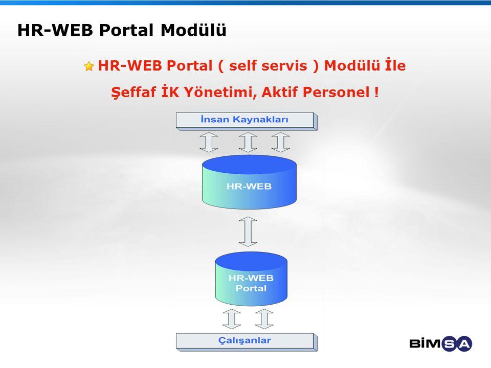 HR-WEB Portal Modülü HR-WEB Portal ( self servis ) Modülü İle Şeffaf İK Yönetimi, Aktif Personel !