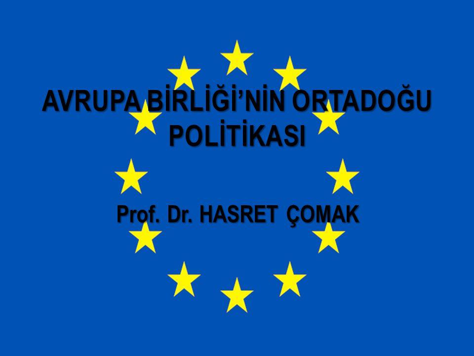Prof. Dr. HASRET ÇOMAK AVRUPA BİRLİĞİ'NİN ORTADOĞU POLİTİKASI