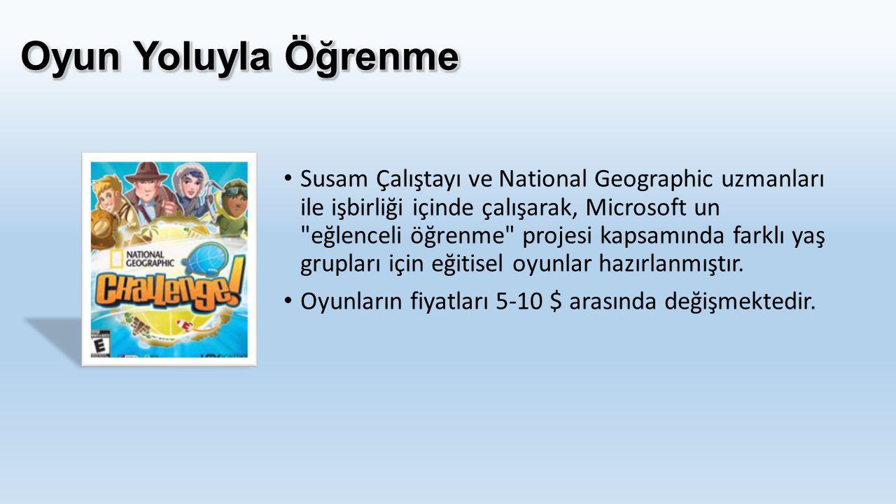 Susam Çalıştayı ve National Geographic uzmanları ile işbirliği içinde çalışarak, Microsoft un