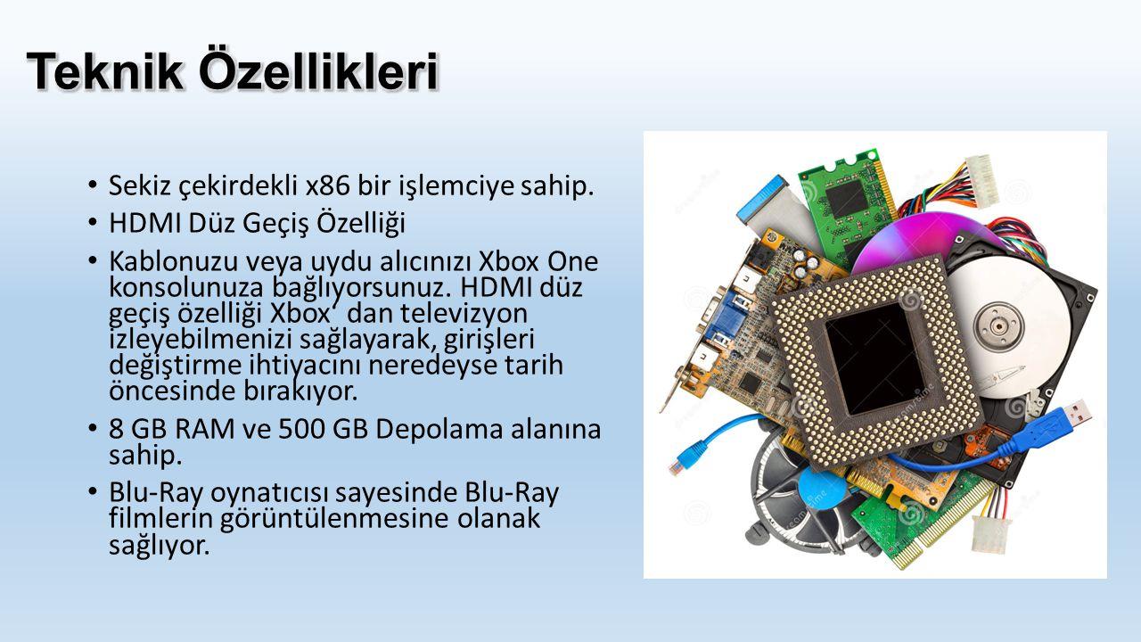 Sekiz çekirdekli x86 bir işlemciye sahip. HDMI Düz Geçiş Özelliği Kablonuzu veya uydu alıcınızı Xbox One konsolunuza bağlıyorsunuz. HDMI düz geçiş öze