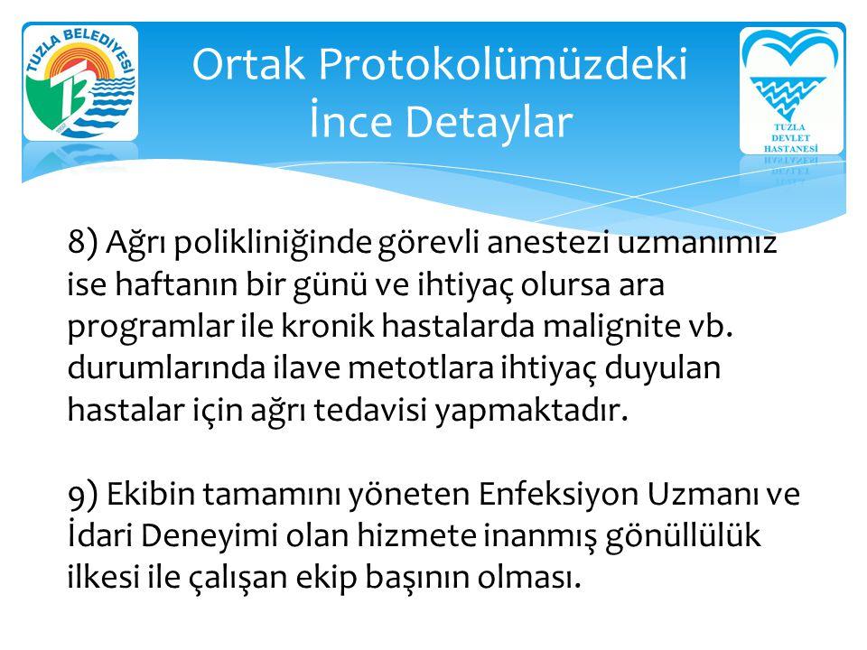 TUZLA BELEDİYESİ NİN SAĞLADIĞI DESTEKLER 1.TAM DONANIMLI İKİ ARAÇ 2.