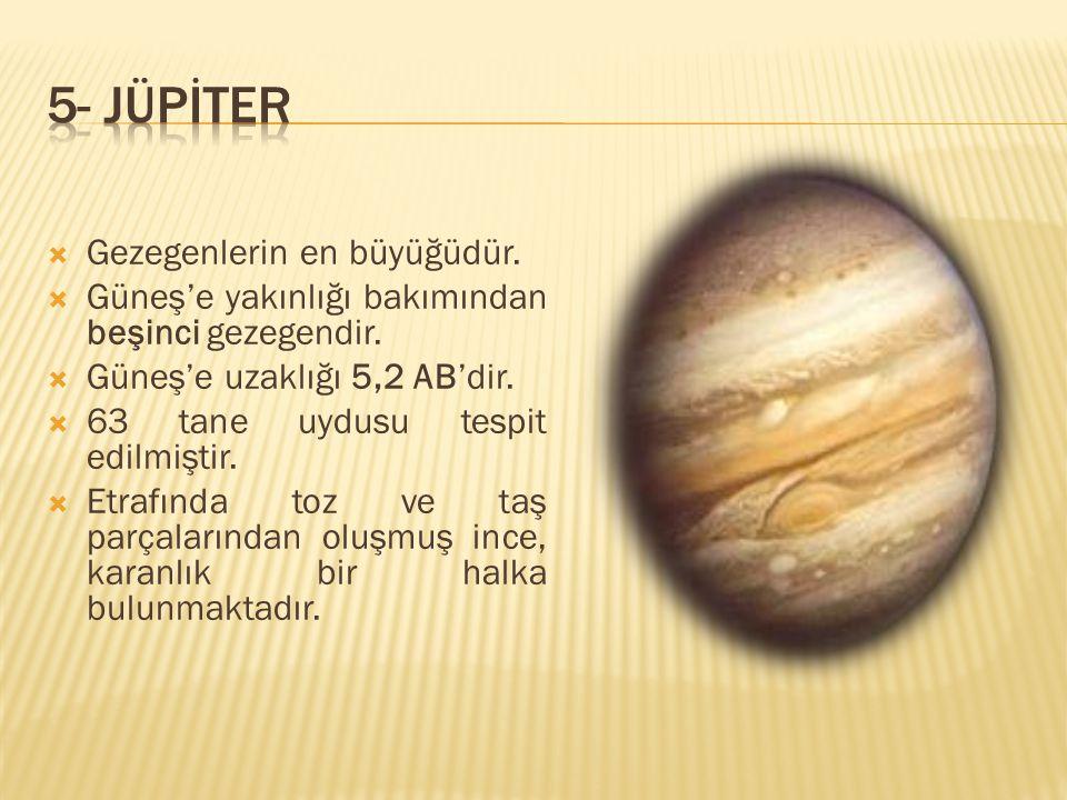  Gezegenlerin en büyüğüdür.  Güneş'e yakınlığı bakımından beşinci gezegendir.  Güneş'e uzaklığı 5,2 AB'dir.  63 tane uydusu tespit edilmiştir.  E