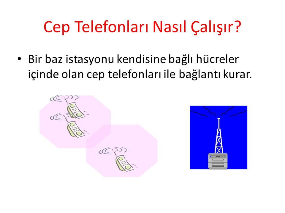 Cep Telefonları Nasıl Çalışır.Baz istasyonu, iki yönlü bir mobil ağ sisteminde yayın yapan birim.
