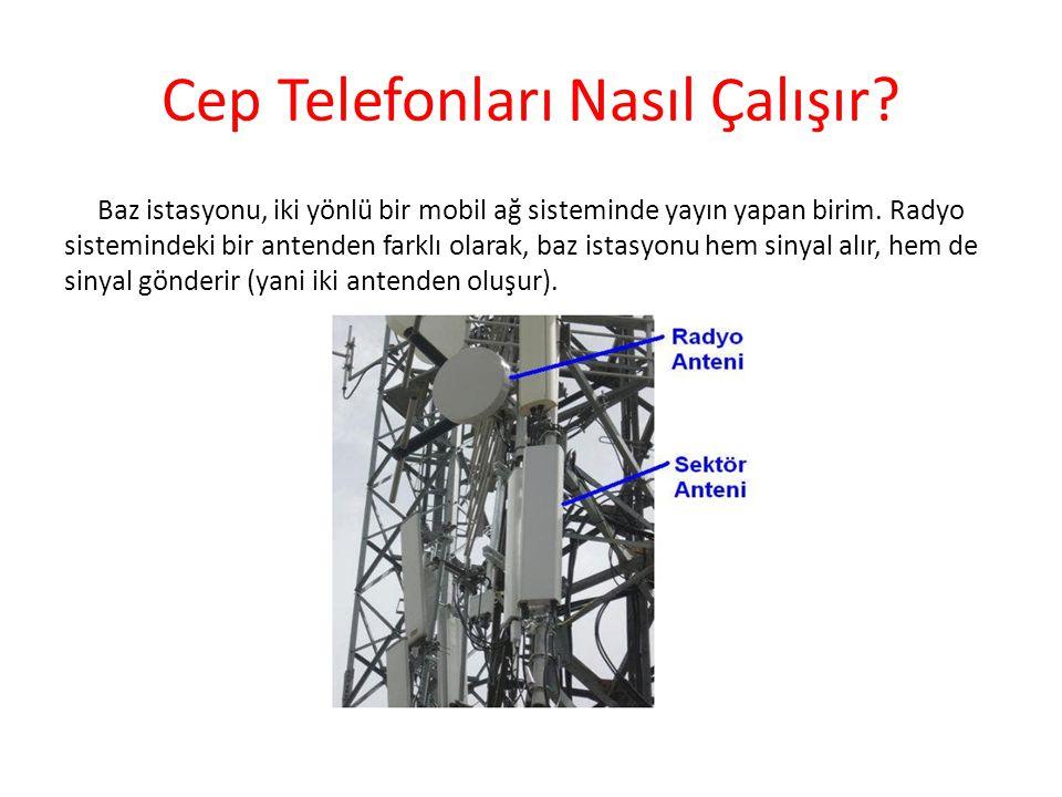 Cep Telefonları Nasıl Çalışır? Baz istasyonu, iki yönlü bir mobil ağ sisteminde yayın yapan birim. Radyo sistemindeki bir antenden farklı olarak, baz