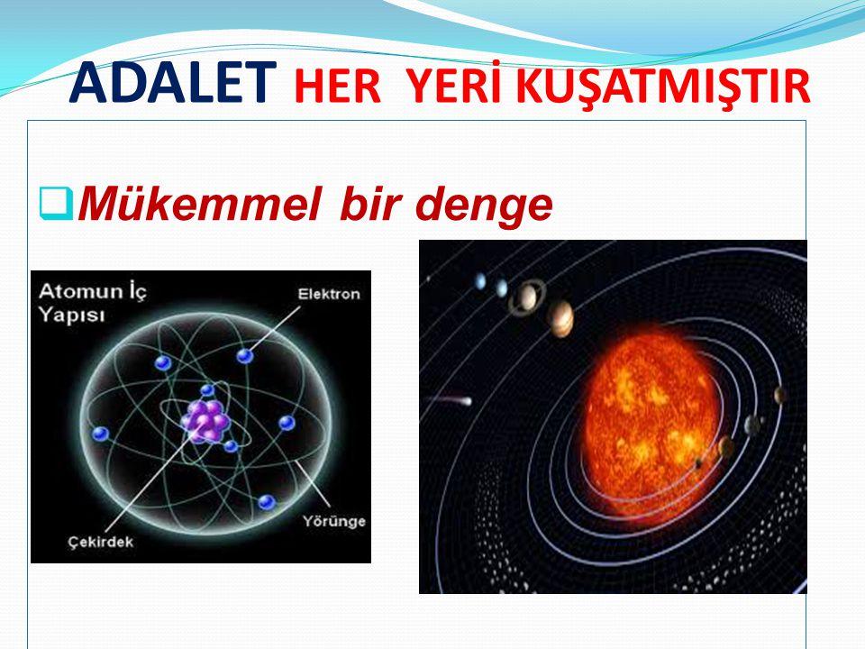 HAK SAHİBİNE HAKKINI VERMEK ADALETTİR