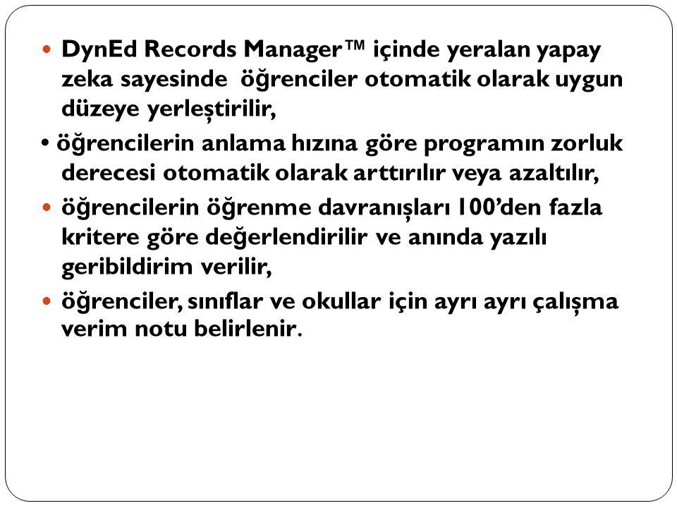 DynEd Records Manager™ içinde yeralan yapay zeka sayesinde ö ğ renciler otomatik olarak uygun düzeye yerleştirilir, ö ğ rencilerin anlama hızına göre
