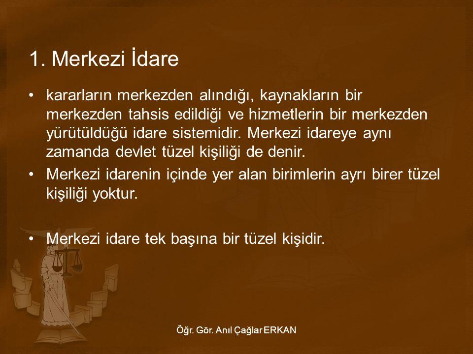 İL İDARESİ-Vali İl taşradaki en büyük birimdir.Türkiye'de bölge yönetimi yoktur.
