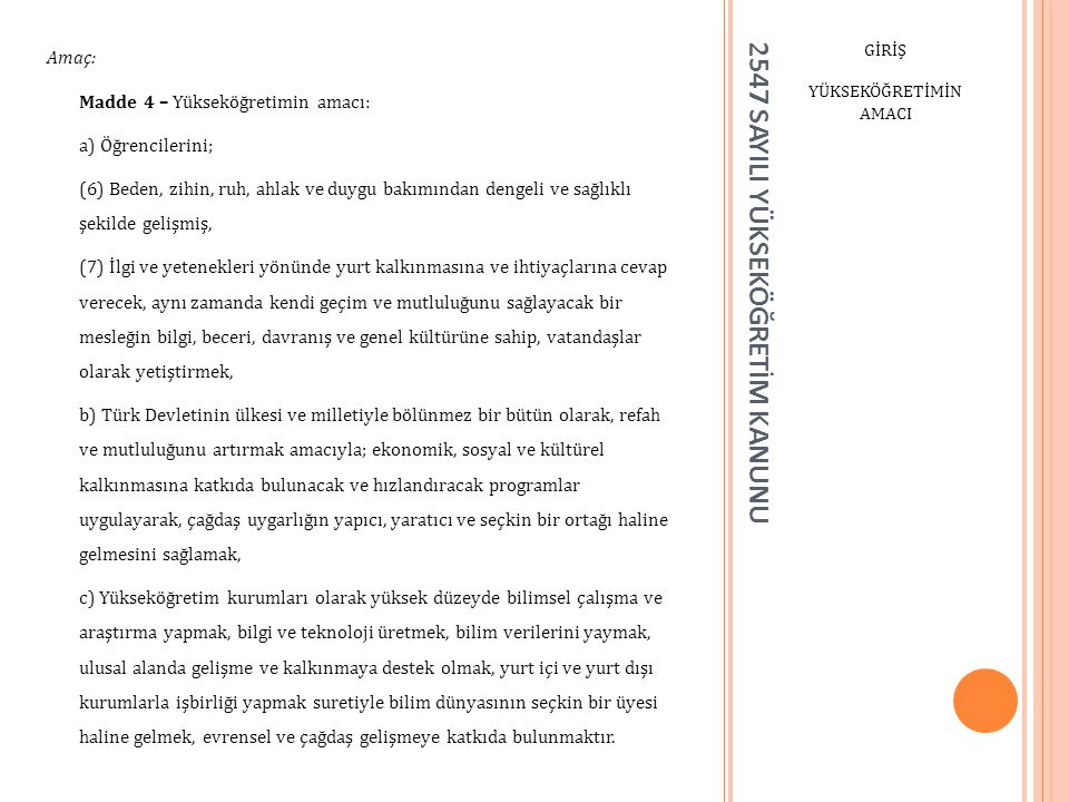 2547 SAYILI YÜKSEKÖĞRETİM KANUNU BÖLÜM - I ÜNİVERSİTE ORGANLARI Enstitüler Organlar: Madde 19 – a.