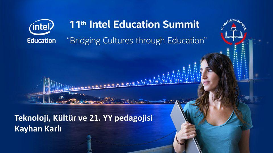 Teknoloji, Kültür ve 21. YY pedagojisi Kayhan Karlı