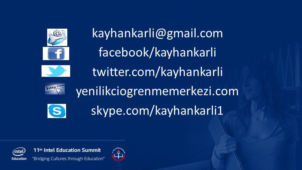 kayhankarli@gmail.com facebook/kayhankarli twitter.com/kayhankarli yenilikciogrenmemerkezi.com skype.com/kayhankarli1