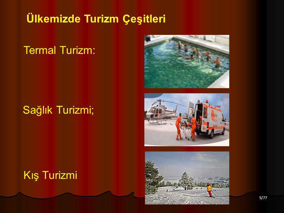 5/77 Termal Turizm: Ülkemizde Turizm Çeşitleri Sağlık Turizmi; Kış Turizmi