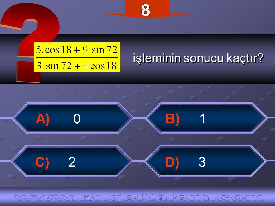 işleminin sonucu kaçtır işleminin sonucu kaçtır B) 1 A) 0 C) 2 D) 3