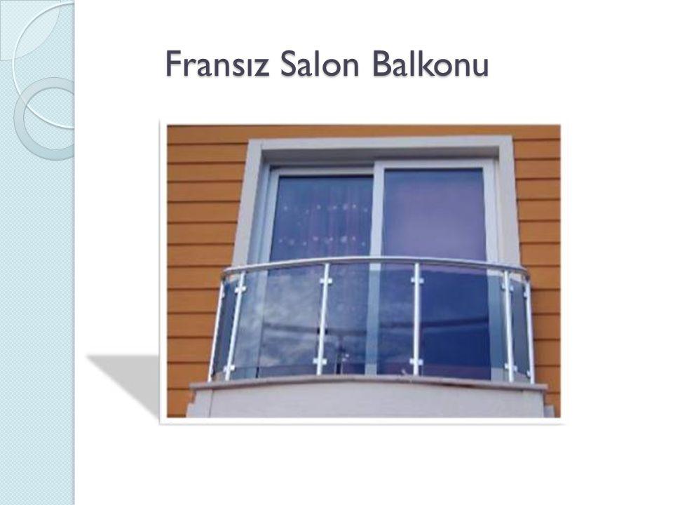 Fransız Salon Balkonu Fransız Salon Balkonu