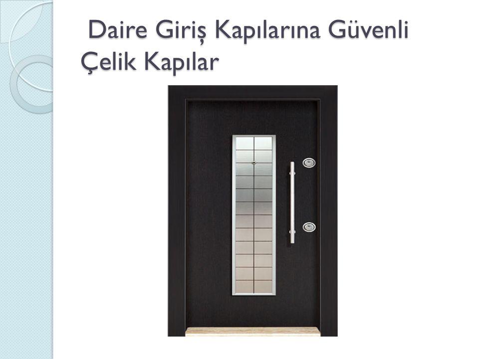 Daire Giriş Kapılarına Güvenli Çelik Kapılar Daire Giriş Kapılarına Güvenli Çelik Kapılar