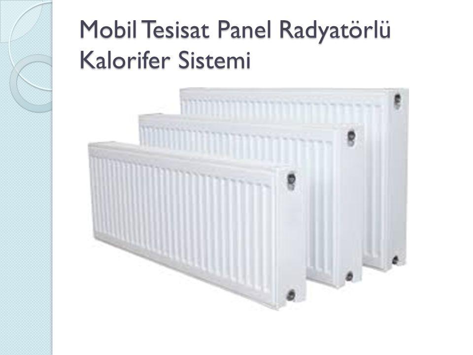 Mobil Tesisat Panel Radyatörlü Kalorifer Sistemi
