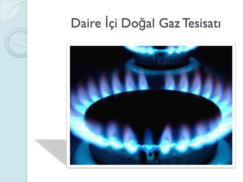 Daire İ çi Do ğ al Gaz Tesisatı Daire İ çi Do ğ al Gaz Tesisatı