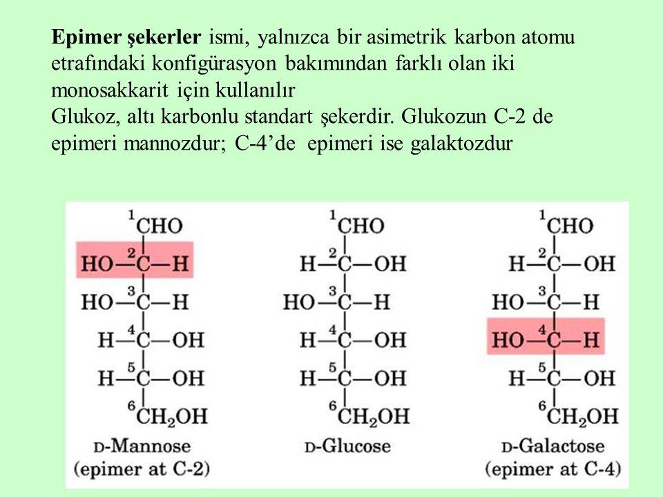 Epimer şekerler ismi, yalnızca bir asimetrik karbon atomu etrafındaki konfigürasyon bakımından farklı olan iki monosakkarit için kullanılır Glukoz, al