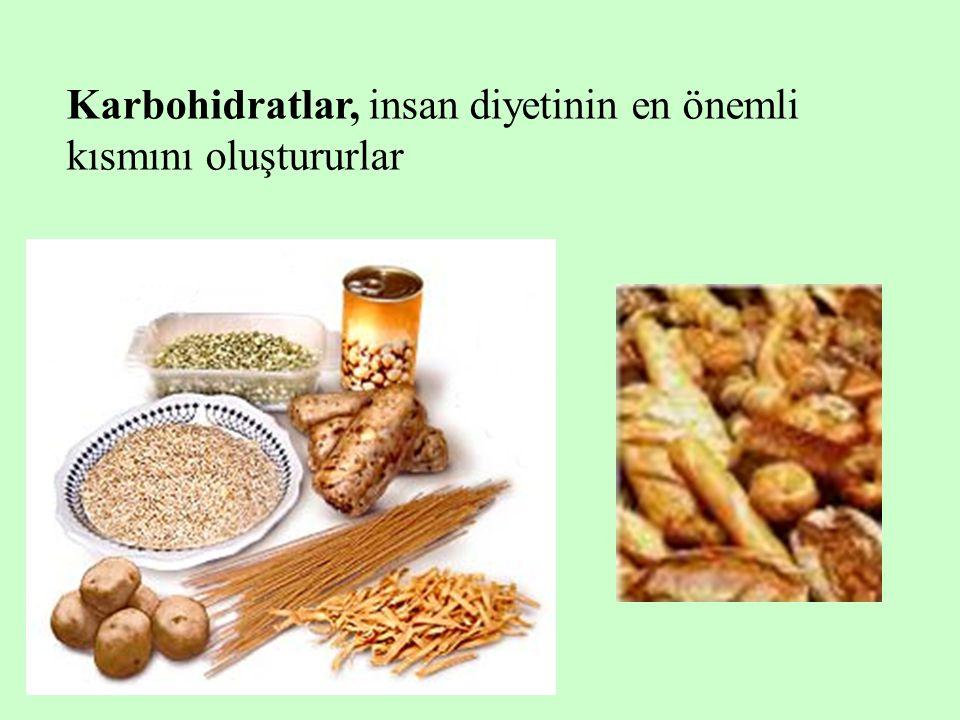 Karbohidratlar, insan diyetinin en önemli kısmını oluştururlar